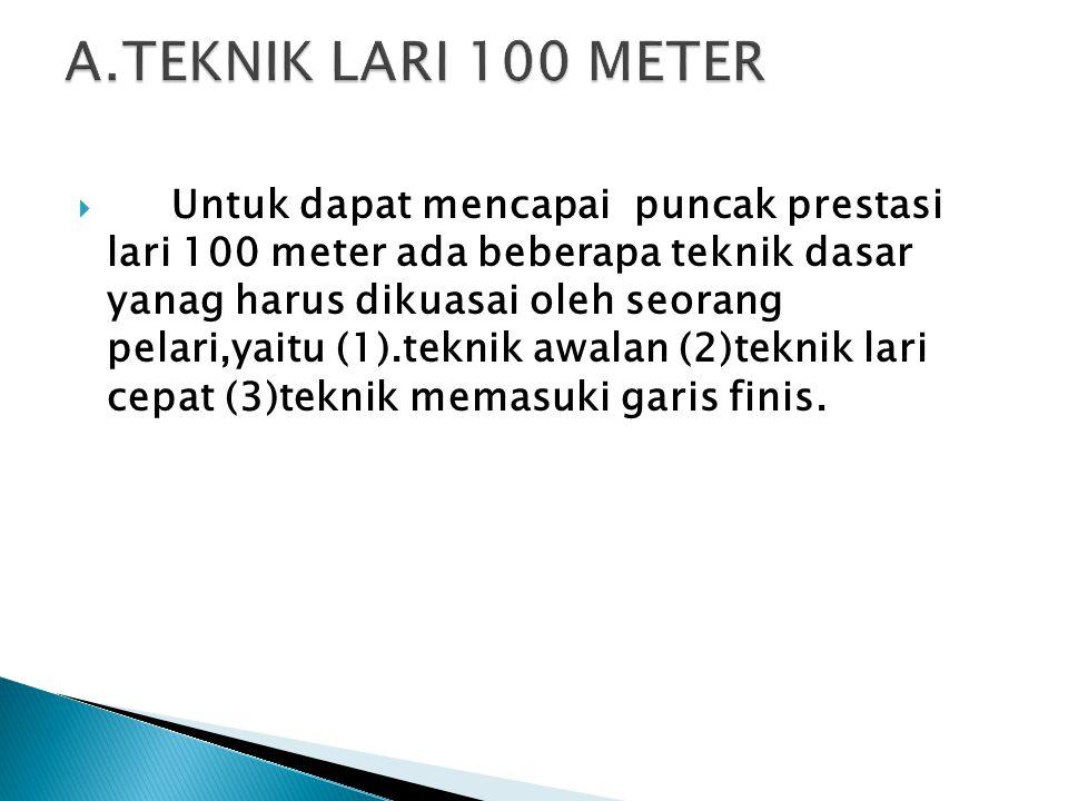 A.TEKNIK LARI 100 METER