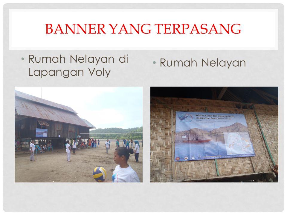 BANNER YANG TERPASANG Rumah Nelayan di Lapangan Voly Rumah Nelayan