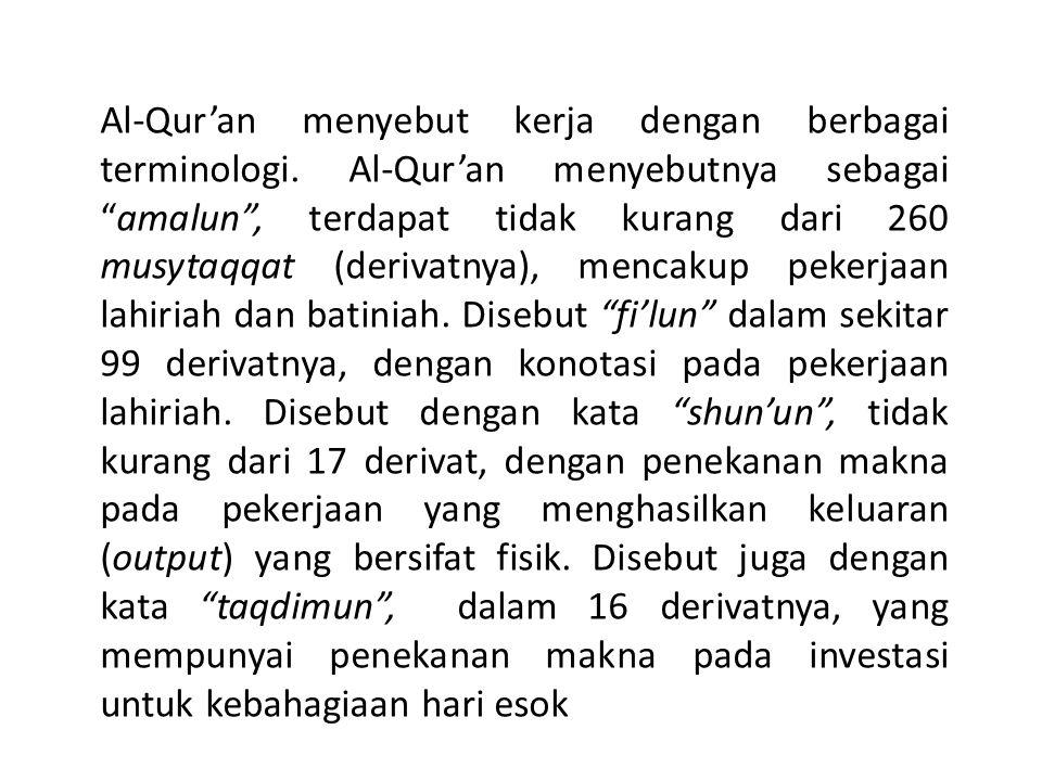 Al-Qur'an menyebut kerja dengan berbagai terminologi