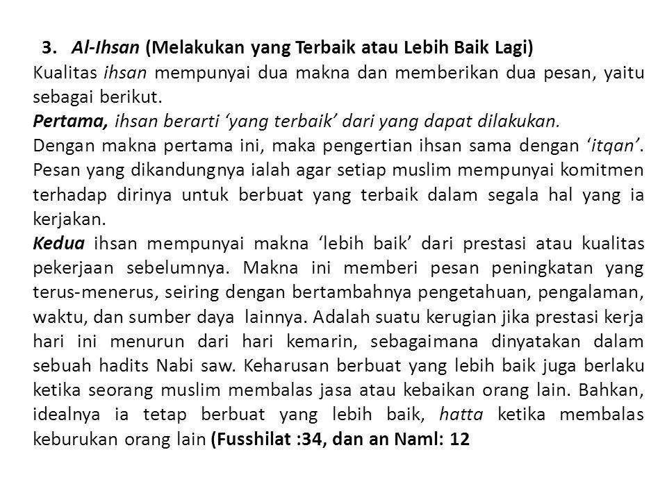 3. Al-Ihsan (Melakukan yang Terbaik atau Lebih Baik Lagi)