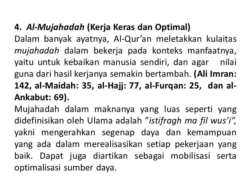 4. Al-Mujahadah (Kerja Keras dan Optimal)