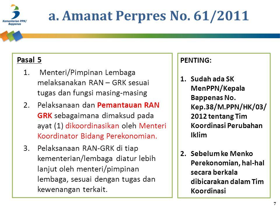 a. Amanat Perpres No. 61/2011 Pasal 5