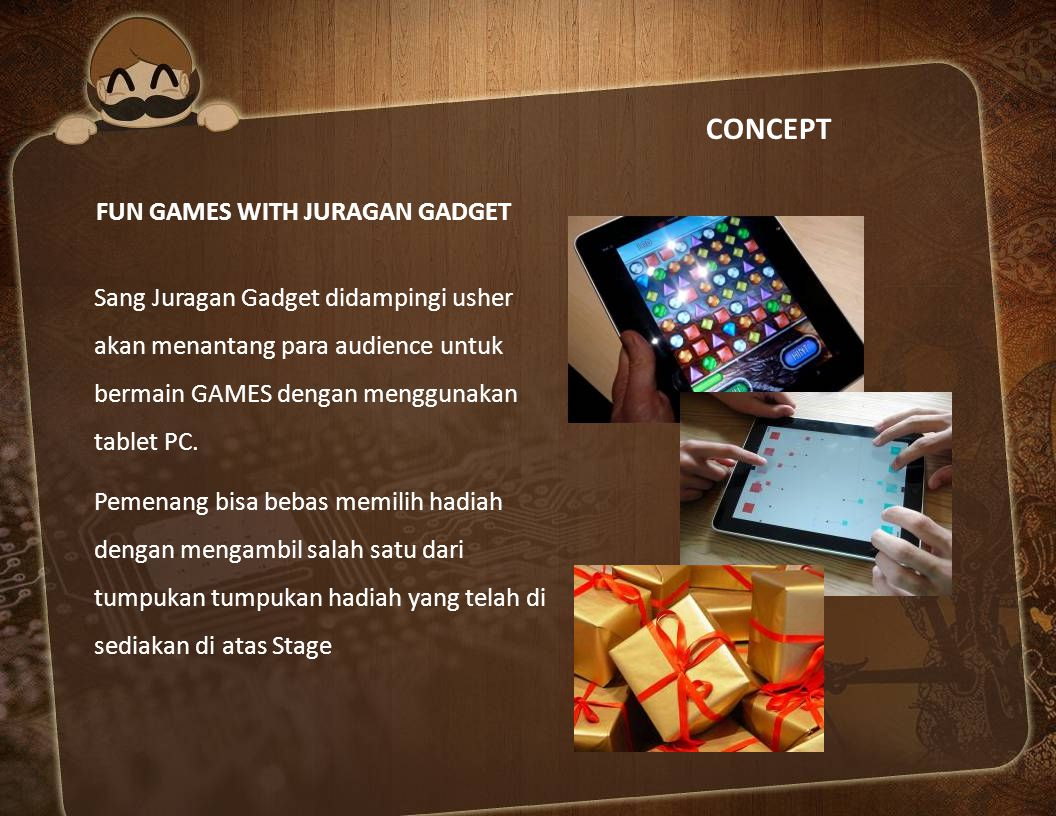 CONCEPT FUN GAMES WITH JURAGAN GADGET