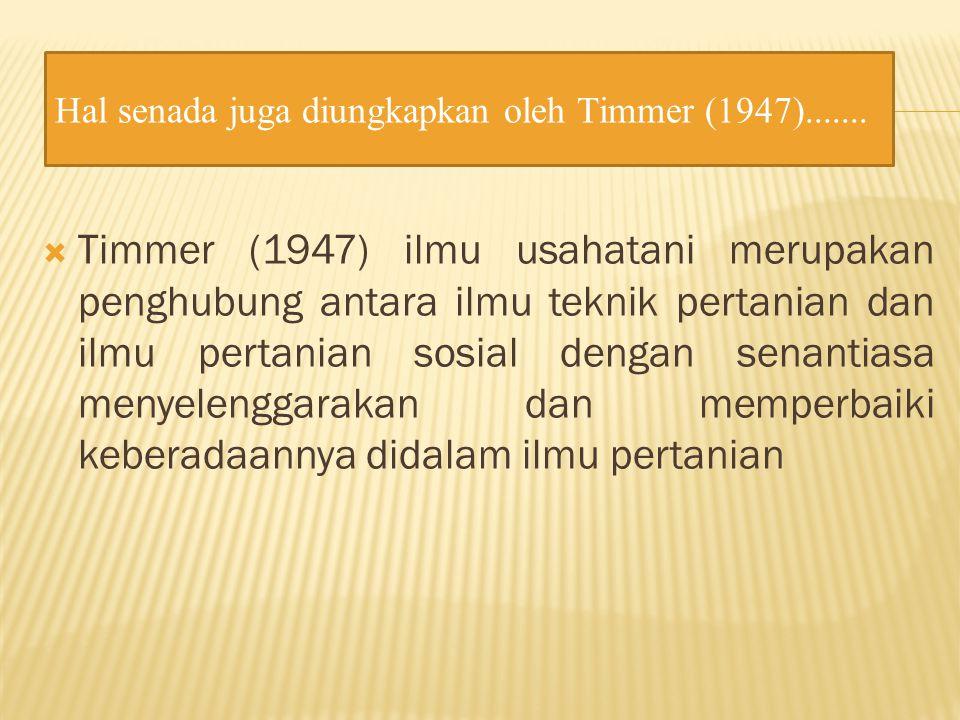 Hal senada juga diungkapkan oleh Timmer (1947).......