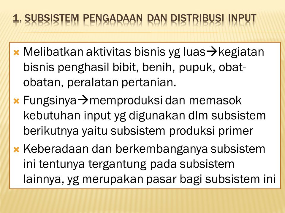 1. Subsistem pengadaan dan distribusi input