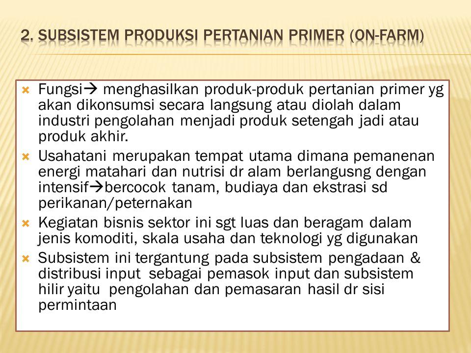 2. Subsistem produksi pertanian primer (On-farm)