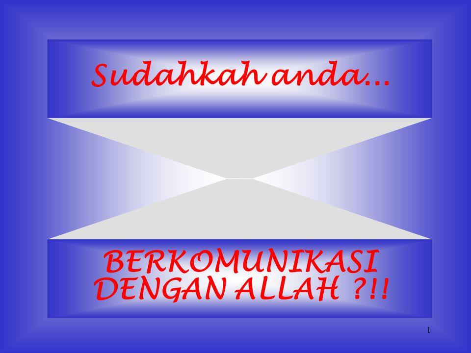 BERKOMUNIKASI DENGAN ALLAH !!