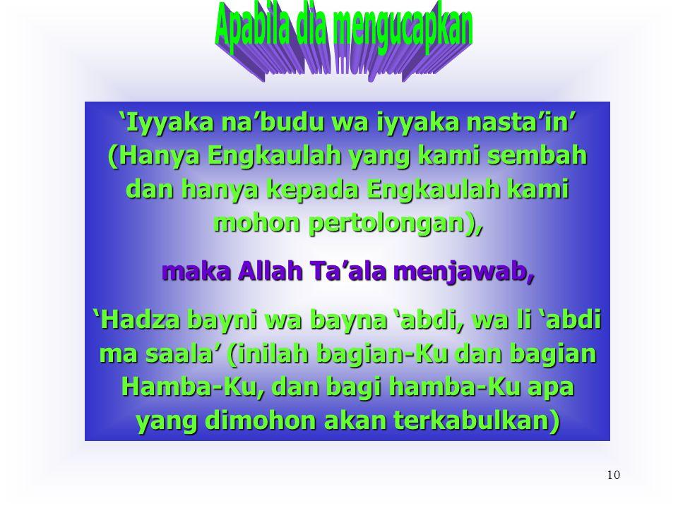 Apabila dia mengucapkan maka Allah Ta'ala menjawab,