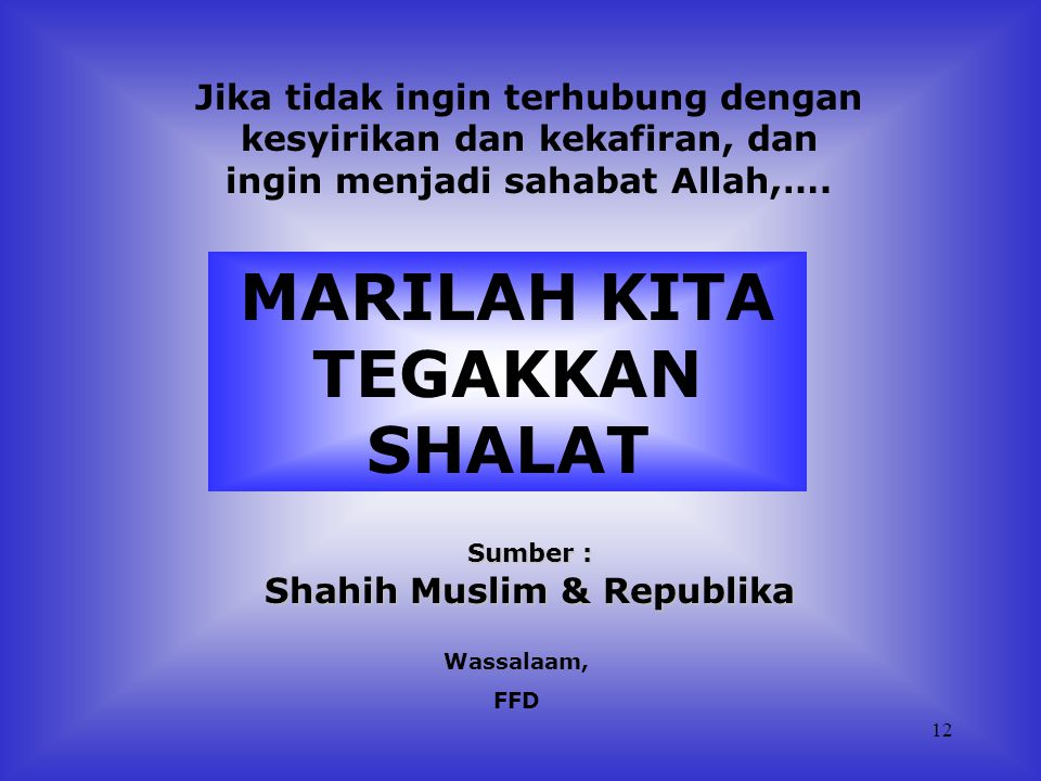 MARILAH KITA TEGAKKAN SHALAT Shahih Muslim & Republika