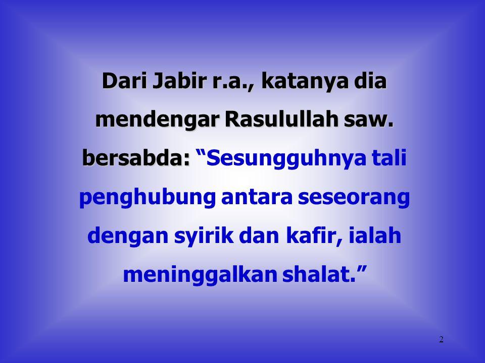 Dari Jabir r. a. , katanya dia mendengar Rasulullah saw