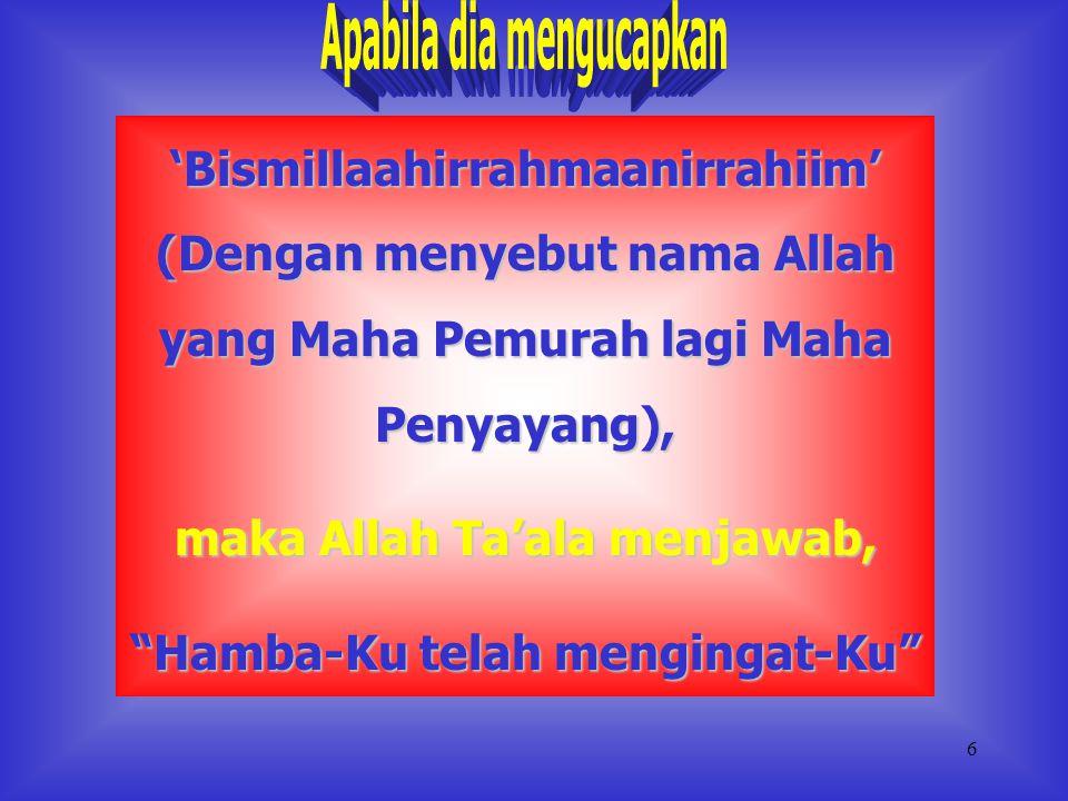 maka Allah Ta'ala menjawab, Hamba-Ku telah mengingat-Ku