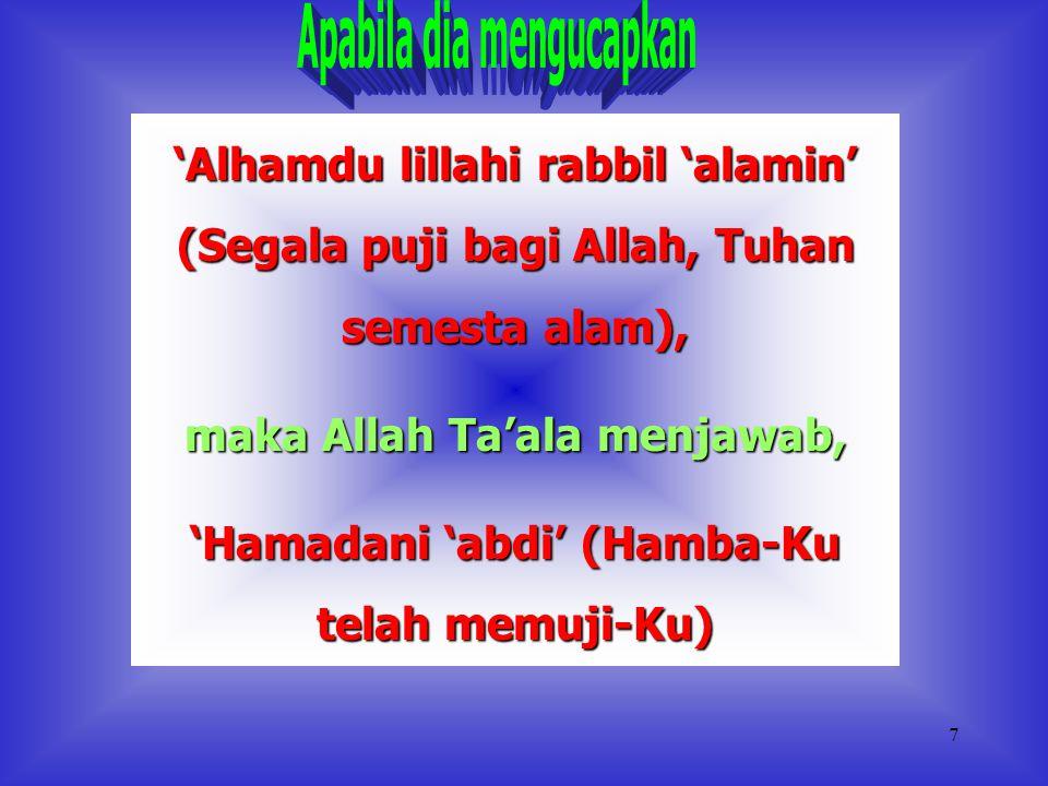 maka Allah Ta'ala menjawab,