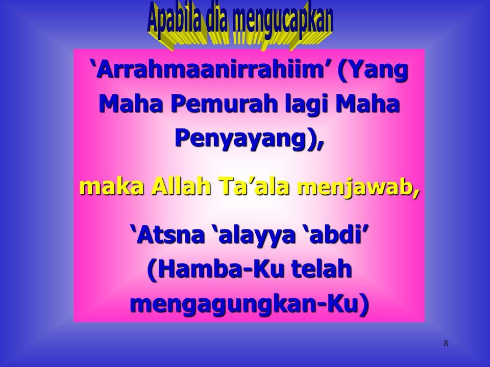 'Arrahmaanirrahiim' (Yang Maha Pemurah lagi Maha Penyayang),
