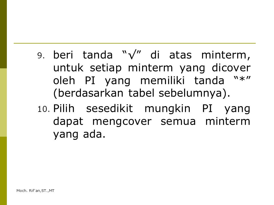 beri tanda √ di atas minterm, untuk setiap minterm yang dicover oleh PI yang memiliki tanda * (berdasarkan tabel sebelumnya).