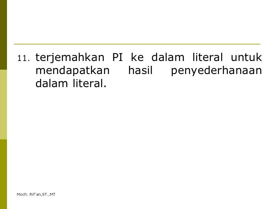 terjemahkan PI ke dalam literal untuk mendapatkan hasil penyederhanaan dalam literal.