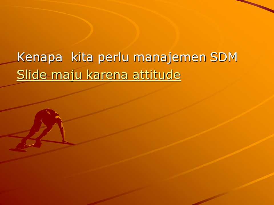 Kenapa kita perlu manajemen SDM