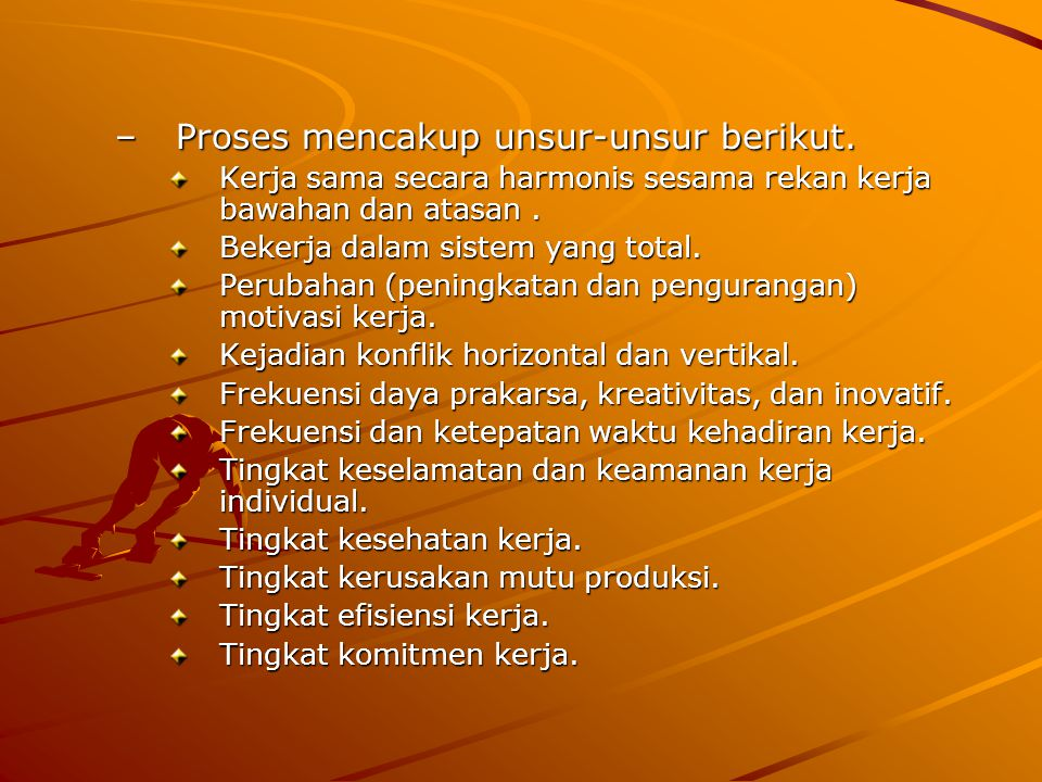 Proses mencakup unsur-unsur berikut.