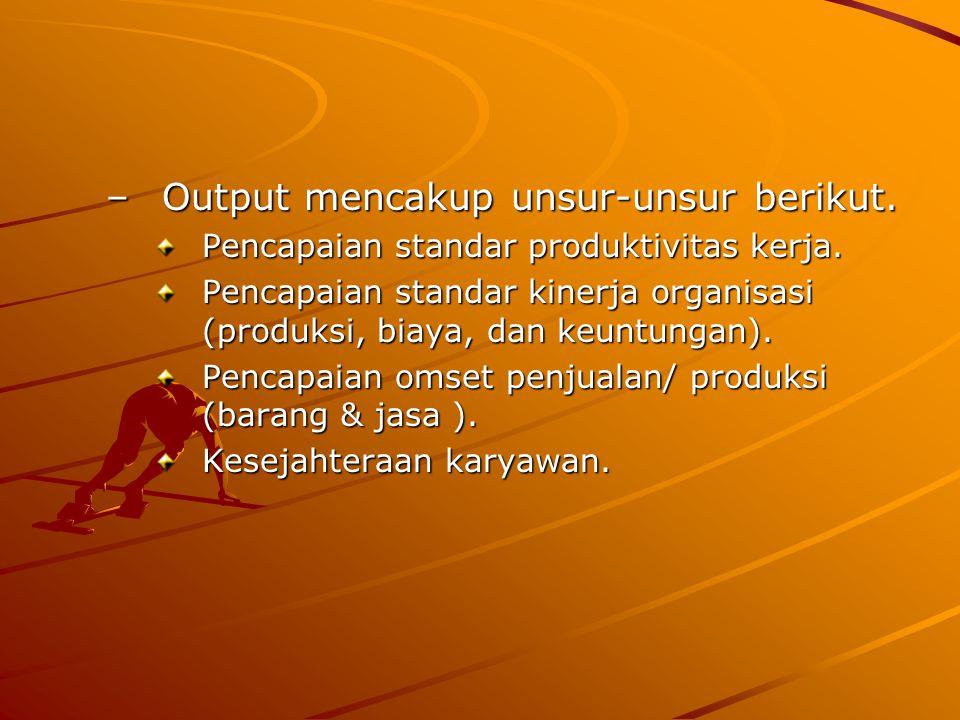 Output mencakup unsur-unsur berikut.