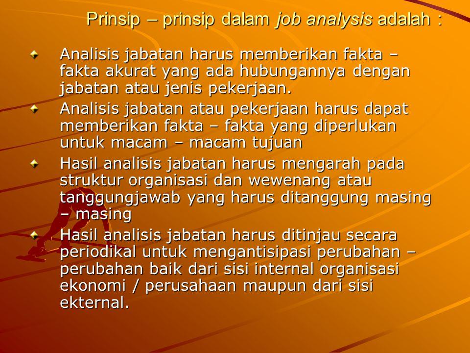 Prinsip – prinsip dalam job analysis adalah :