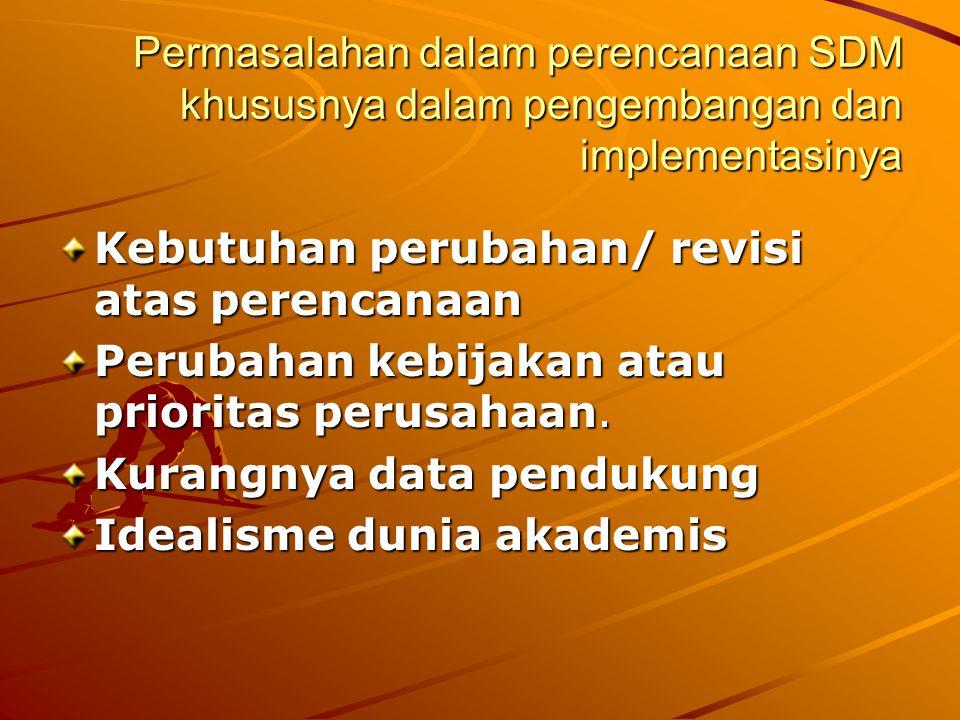 Permasalahan dalam perencanaan SDM khususnya dalam pengembangan dan implementasinya