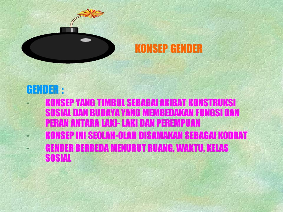 KONSEP GENDER GENDER :