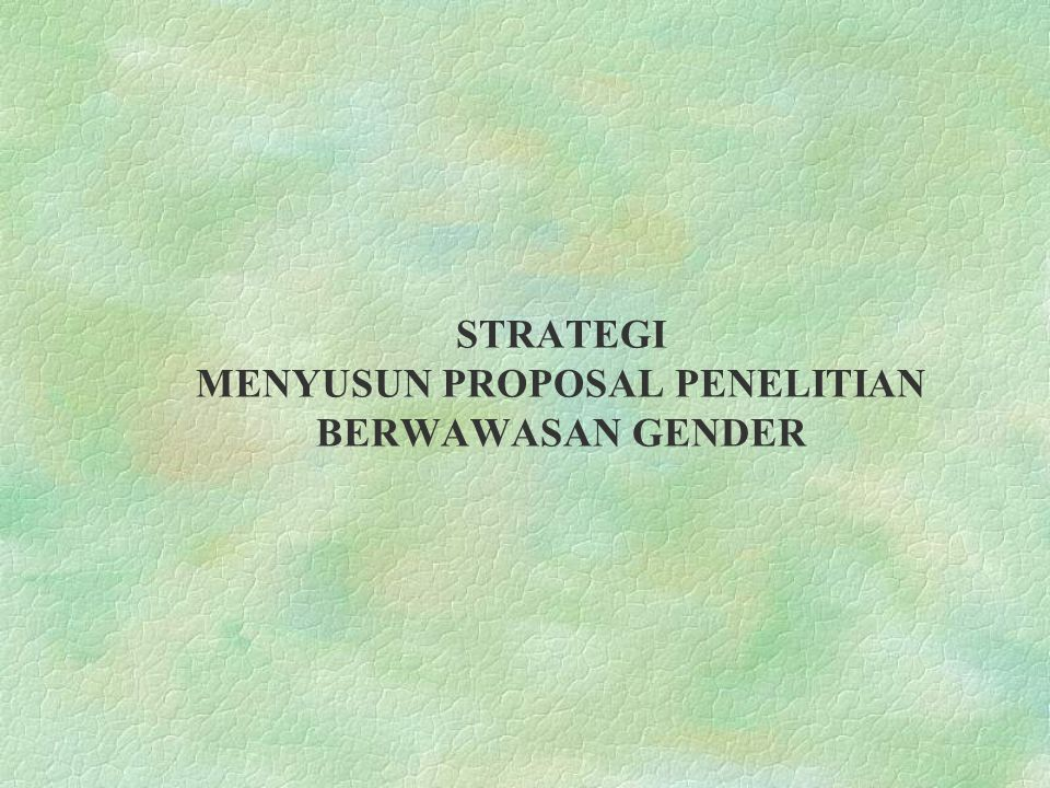STRATEGI MENYUSUN PROPOSAL PENELITIAN BERWAWASAN GENDER