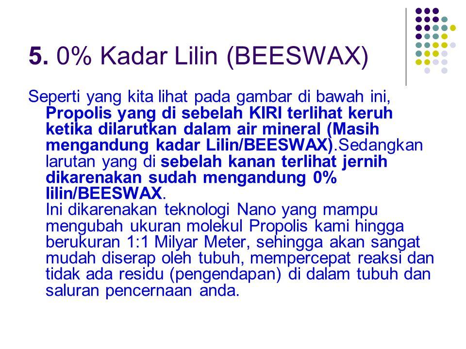 5. 0% Kadar Lilin (BEESWAX)