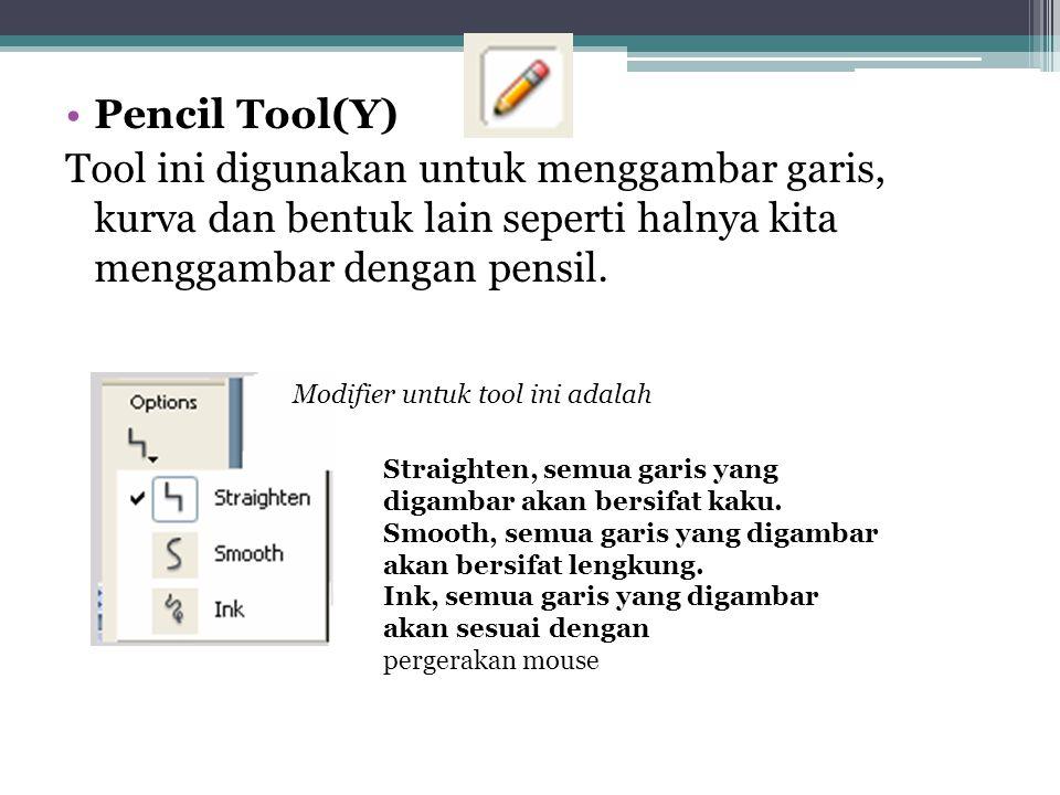 Pencil Tool(Y) Tool ini digunakan untuk menggambar garis, kurva dan bentuk lain seperti halnya kita menggambar dengan pensil.