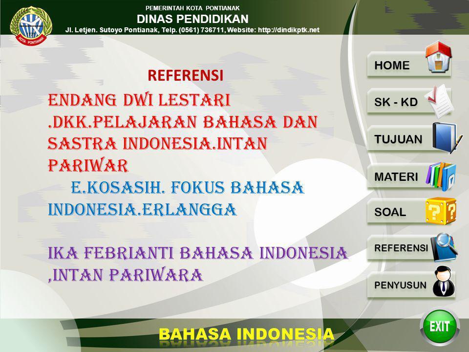 E.Kosasih. Fokus Bahasa Indonesia.Erlangga