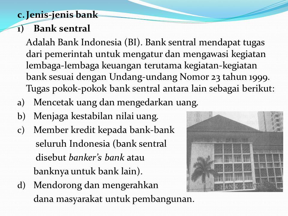 c. Jenis-jenis bank Bank sentral.
