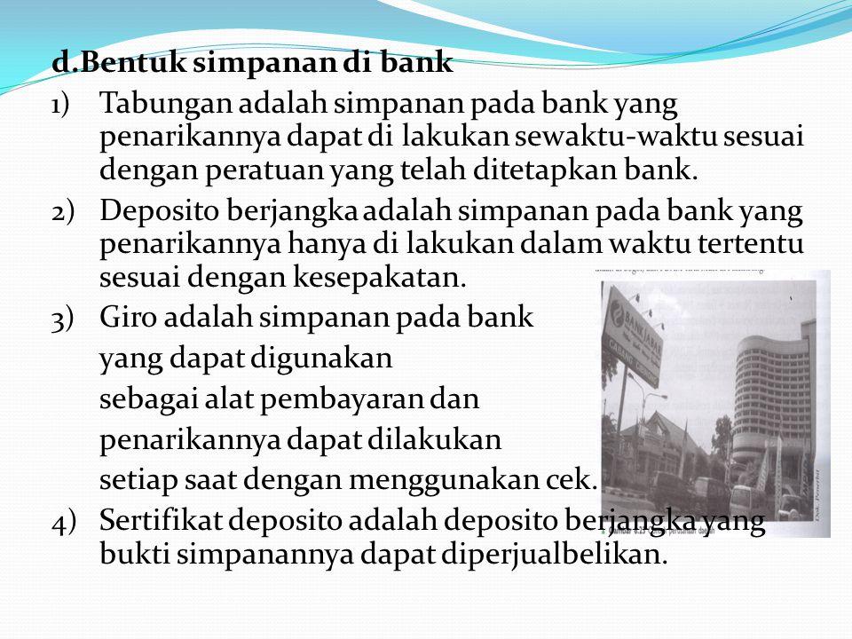 d.Bentuk simpanan di bank