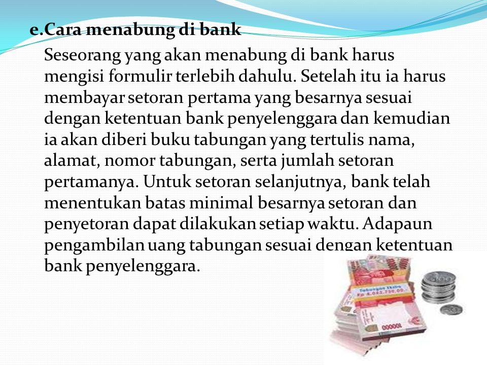 e. Cara menabung di bank