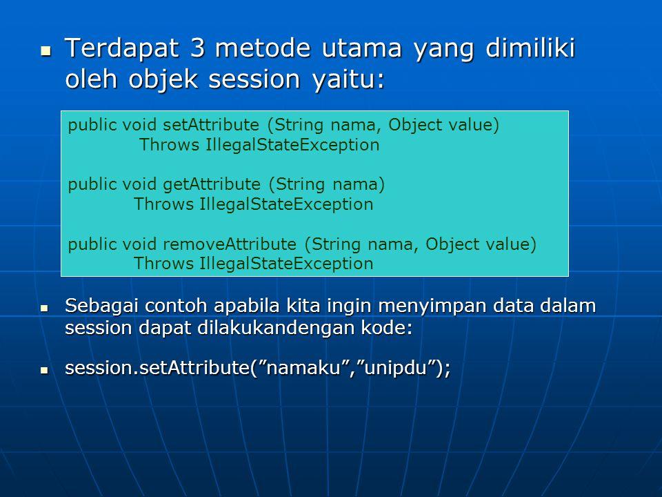Terdapat 3 metode utama yang dimiliki oleh objek session yaitu: