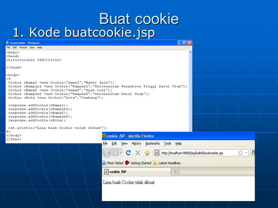 Buat cookie 1. Kode buatcookie.jsp