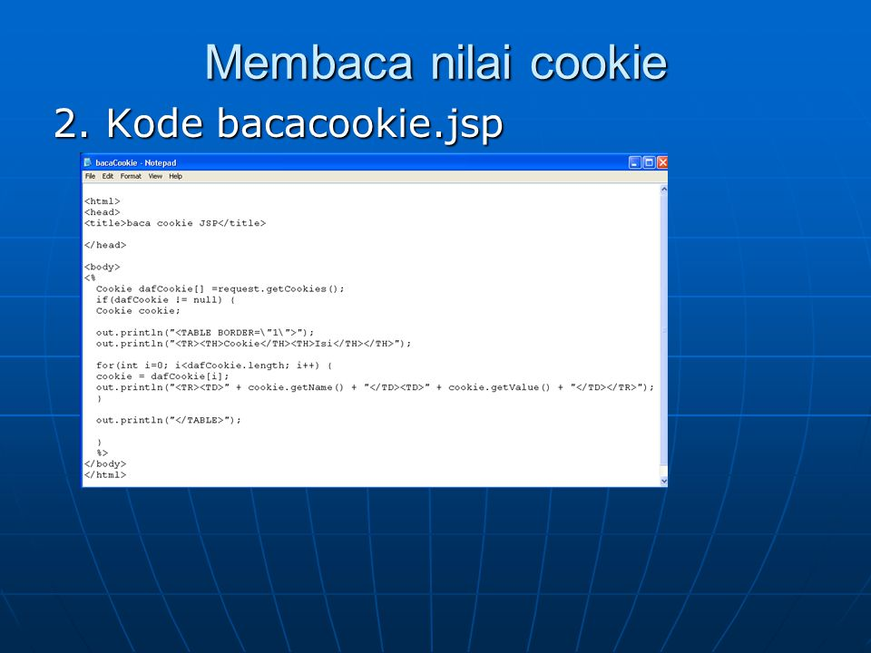 Membaca nilai cookie 2. Kode bacacookie.jsp