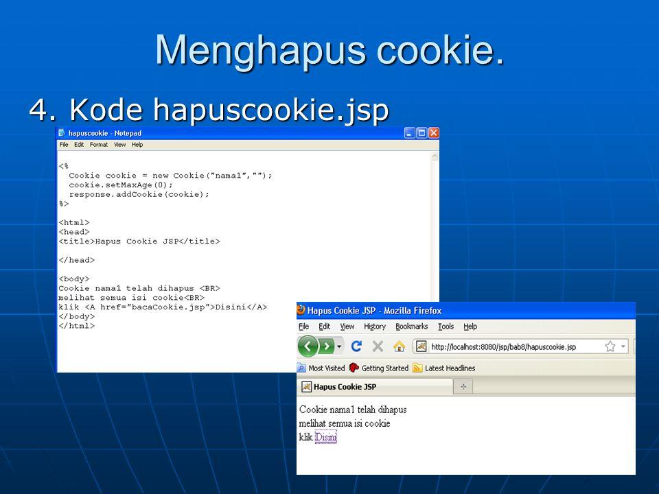 Menghapus cookie. 4. Kode hapuscookie.jsp