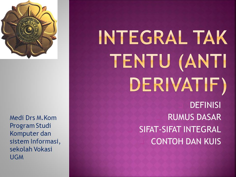 INTEGRAL TAK TENTU (ANTI DERIVATIF)