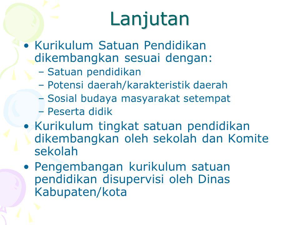 Lanjutan Kurikulum Satuan Pendidikan dikembangkan sesuai dengan: