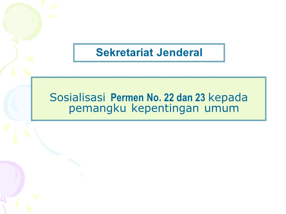 Sosialisasi Permen No. 22 dan 23 kepada pemangku kepentingan umum