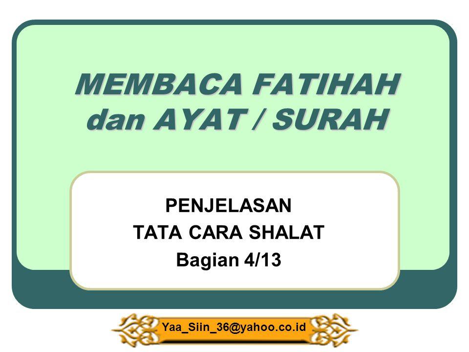 MEMBACA FATIHAH dan AYAT / SURAH