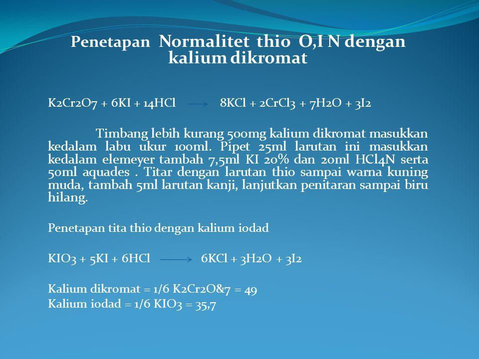 Penetapan Normalitet thio O,I N dengan kalium dikromat