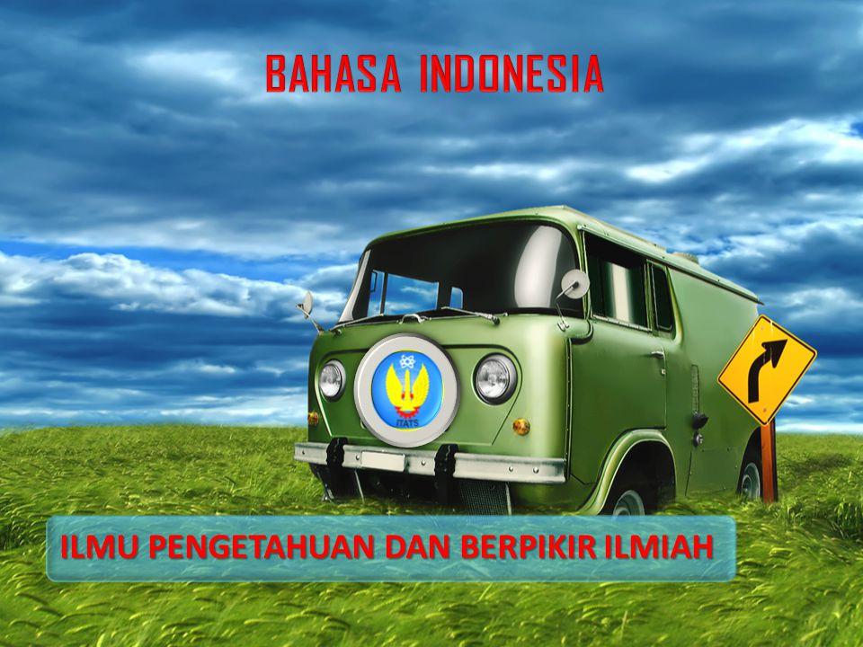 BAHASA INDONESIA ILMU PENGETAHUAN DAN BERPIKIR ILMIAH