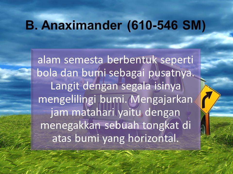 B. Anaximander (610-546 SM)