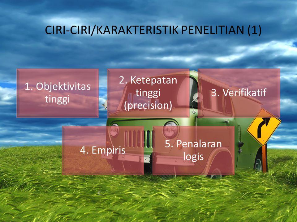 CIRI-CIRI/KARAKTERISTIK PENELITIAN (1)