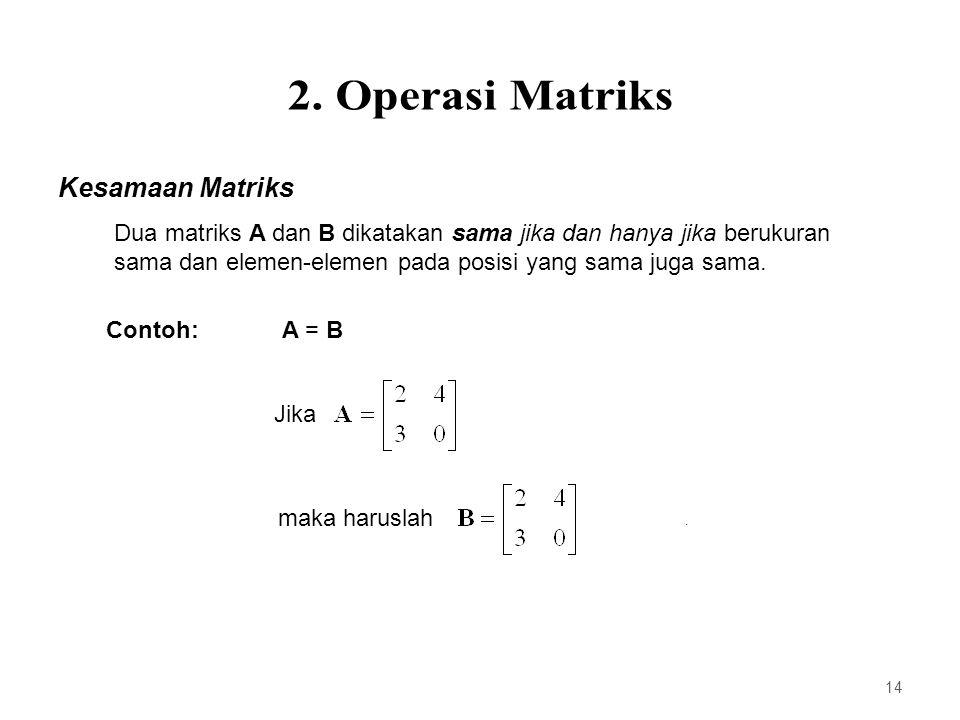 2. Operasi Matriks Kesamaan Matriks