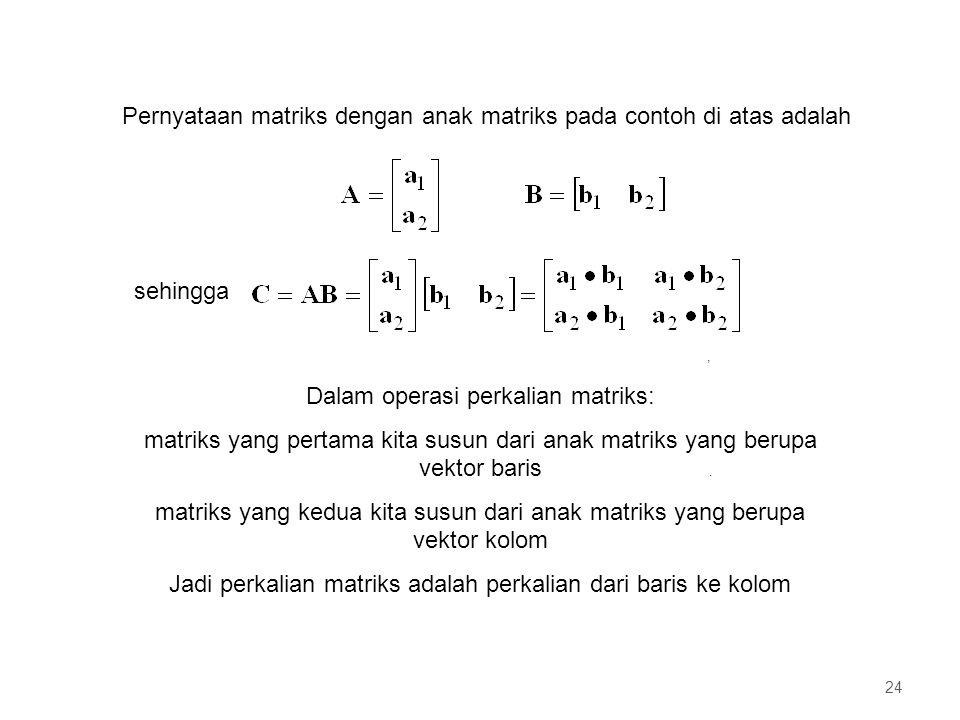 Pernyataan matriks dengan anak matriks pada contoh di atas adalah
