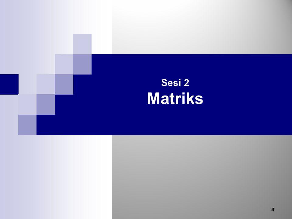 Sesi 2 Matriks