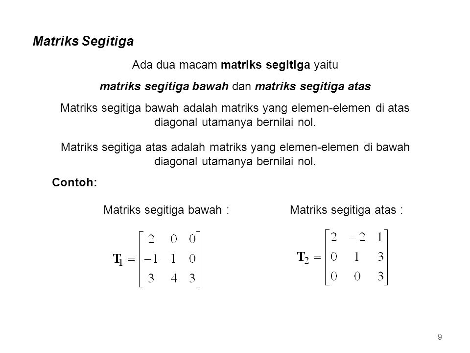 Matriks Segitiga Ada dua macam matriks segitiga yaitu