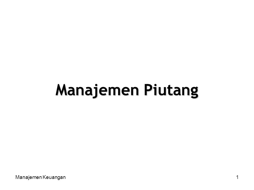 Manajemen Piutang Manajemen Keuangan