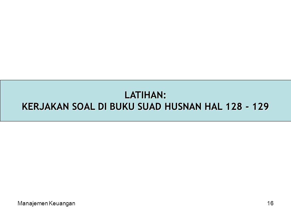 KERJAKAN SOAL DI BUKU SUAD HUSNAN HAL 128 - 129